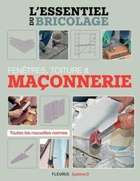 Bruno Guillou et Nicolas Sallavuard - Fenêtres, toitures & maçonnerie (L'essentiel du bricolage) - L'essentiel du bricolage.