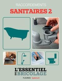 Bruno Guillou et Nicolas Sallavuard - Sanitaires & Plomberie : raccordements - sanitaires 2 (L'essentiel du bricolage) - L'essentiel du bricolage.