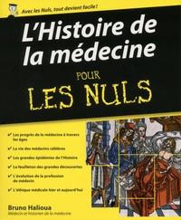 Bruno Halioua - L'histoire de la médecine pour les nuls.