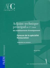 Bruno Haus - Adjoint technique principal de 2e classe des établissements d'enseignement - Epreuve de la spécialité Restauration.