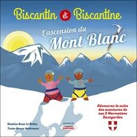 Bruno Heckmann et Anne Le Bellec - Biscantin et Biscantine (Hors-série de L'almanach savoyard) Tome 2 : Biscantin et Biscantine font l'ascension du Mont Blanc.