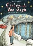 Bruno Heitz - C'est pas du Van Gogh mais ça aurait pu....