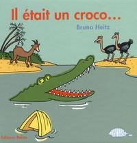 Bruno Heitz - Il était un croco....