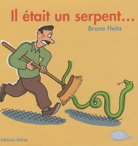 Bruno Heitz - Il était un serpent....