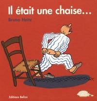 Bruno Heitz - Il était une chaise....
