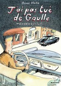 Livres pour ebook téléchargement gratuit J'ai pas tué De Gaulle  - Mais ça a bien failli... in French  par Bruno Heitz