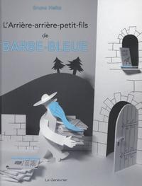 Bruno Heitz - L'arrière-arrière-petit-fils de Barbe-Bleue.