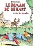 Bruno Heitz - Le Roman de Renart Tome 2 : Sur les chemins.