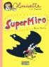 Bruno Heitz - Louisette la taupe Tome 9 : Super Miro.