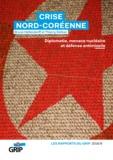 Bruno Hellendorff, Thierry Kellner - Crise Nord-Coréenne - Diplomatie, menace nucléaire et défense antimissile.