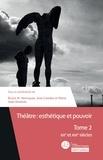 Bruno Henriques et José Camões - Théâtre : esthétique et pouvoir - Tome 2, XXe et XXIe siècles.