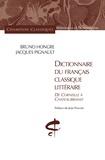 Bruno Hongre et Jacques Pignault - Dictionnaire du français classique littéraire - De Corneille à Chateaubriand.