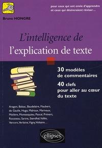 Bruno Hongre - L'intelligence de l'explication de texte - 30 modèles de commentaires, 40 clefs pour aller au coeur du texte.