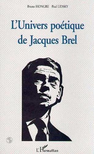 Bruno Hongre et Paul Lidsky - L'univers poétique de Jacques Brel.