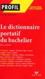 Bruno Hongre - Le dictionnaire portatif du bachelier dès la 2nde.