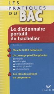 Bruno Hongre - Le dictionnaire portatif du bachelier - De la seconde à l'université.