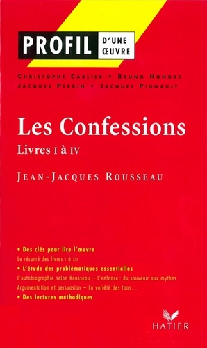 Profil - Rousseau (Jean-Jacques) : Les Confessions (Livres I à IV). Analyse littéraire de l'oeuvre