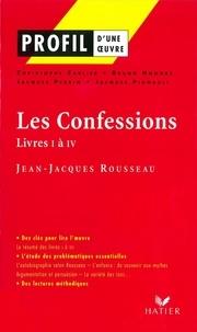 Bruno Hongre et Christophe Carlier - Profil - Rousseau (Jean-Jacques) : Les Confessions (Livres I à IV) - Analyse littéraire de l'oeuvre.