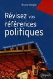 Bruno Hongre - Révisez vos références politiques 1981-2006 - Mémento pour citoyens-candidats... et journalistes pressés.