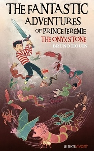 Bruno Houin - The Fantastic adventures of prince Jeremie - The Onyx Stone.