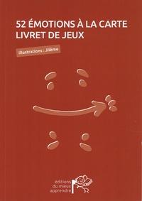Bruno Hourst et Thiagi Hourst - 52 émotions à la carte - Livret de jeux.