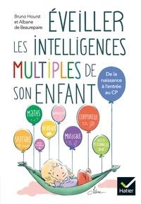 Bruno Hourst et Albane de Beaurepaire - Eveiller les intelligences multiples de son enfant.