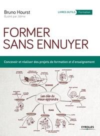 Former sans ennuyer - Bruno Hourst - 9782212257434 - 15,99 €