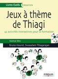 Bruno Hourst et Sivasailam Thiagarajan - Jeux à thème de Thiagi - 42 activités interactives pour la formation.