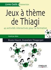 Jeux à thème de Thiagi - Bruno Hourst, Sivasailam Thiagarajan - 9782212177183 - 17,99 €