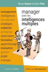 Bruno Hourst et Denis Plan - Manager avec les intelligences multiples.