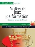 Bruno Hourst et Sivasailam Thiagarajan - Modèles de jeux de formation - Les jeux-cadres de Thiagi.