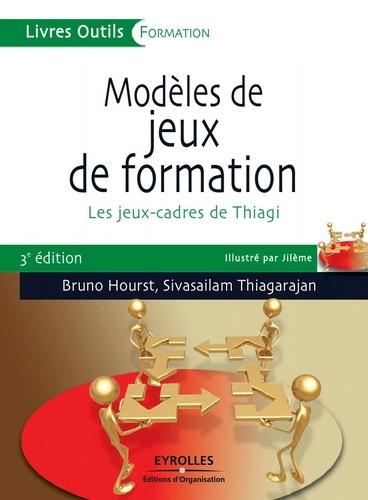 Modèles de jeux de formation - Bruno Hourst, Sivasailam Thiagarajan - 9782212070217 - 19,99 €