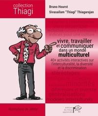 Bruno Hourst et Sivasailam Thiagarajan - Vivre, travailler et communiquer dans un monde multiculturel - 40+ activités interactives sur l'interculturalité, la diversité et la discrimination.
