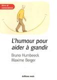 Bruno Humbeeck et Maxime Berger - L'humour pour aider à grandir - Les outils de la résilience.