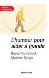 Bruno Humbeeck et Maxime Berger - L'humour pour aider à grandir - Essai psychologique sur l'importance du rire.