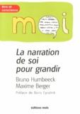 Bruno Humbeeck et Maxime Berger - La narration de soi pour grandir - Les outils de la résilience.
