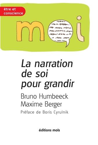 Bruno Humbeeck et Maxime Berger - La narration de soi pour grandir - Psychologie.