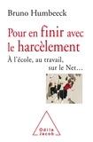 Bruno Humbeeck - Pour en finir avec le harcèlement - A l'école, au travail, sur le Net.....