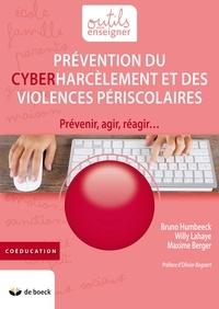Bruno Humbeeck et Willy Lahaye - Prévention du cyberharcèlement et des violences périscolaires - Prévenir, agir, réagir.