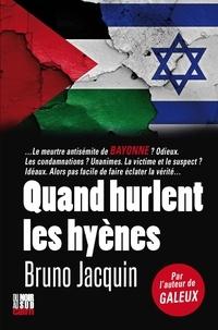 Bruno Jacquin - Quand hurlent les hyènes.