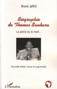 Bruno Jaffré - Biographie de Thomas Sankara - La patrie ou la mort....