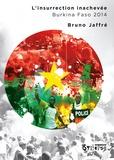 Bruno Jaffré - L'insurrection inachevée - Burkina Faso 2014.