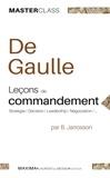 Bruno Jarrosson - Charles de Gaulle, leçons de commandement - Stratégie, décision, leadership, négociation.