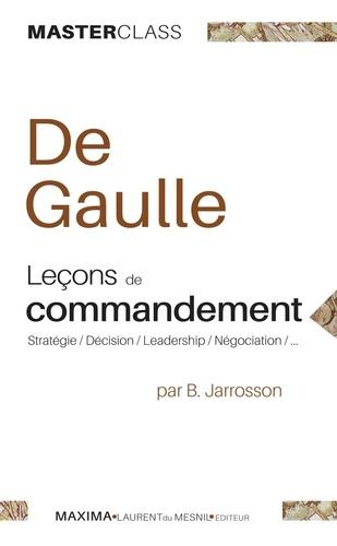 Charles de Gaulle, leçons de commandement. Stratégie, décision, leadership, négociation