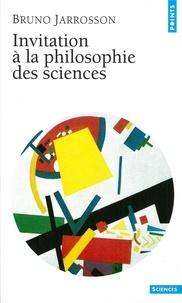 Bruno Jarrosson - Invitation à la philosophie des sciences.