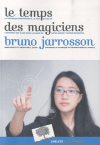 Bruno Jarrosson - Le Temps des magiciens.
