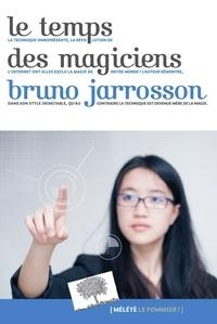 Bruno Jarrosson - Les Temps des magiciens.