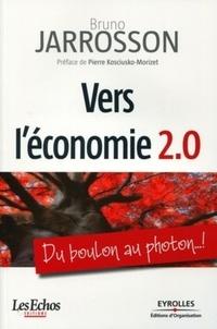 Bruno Jarrosson - Vers l'économie 2.0 - Du boulon au photon...!.