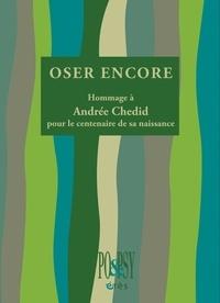 Bruno Jarry et Etienne Orsini - Oser encore - Hommage à Andrée Chedid pour le centenaire de sa naissance.
