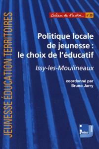 Bruno Jarry - Politique locale de jeunesse : le choix de l'éducatif - Issy-les-Moulineaux.
